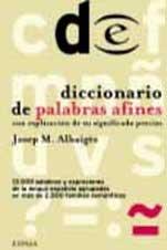 Diccionario de palabras afines con explicación desu significado preciso (Diccionario Espasa) por Josep M. Albaigès