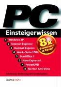 PC Einsteigerwissen. Ausgabe 2004. 8x Basiswissen in Einem! Windows XP. Internet Explorer. Outlook Express. Works Suite 2004. StarOffice 7. Nero Express 6. PowerDVD. Norton AntiVirus.