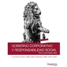 Gobierno Corporativo Y Responsabilidad Social. Todo Lo Que Necesitas Saber