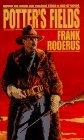 Potter's Fields by Frank Roderus (1996-10-01)