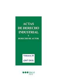 Actas de Derecho Industrial y Derecho de Autor Volumen 38: (2017-2018)