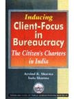 Inducing Client-Focus in Bureaucracy: The Citizen's Charters in India