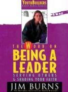 Word on Leadership, Serving and Sharing Your Faith (YouthBuilders Group Bible Study)