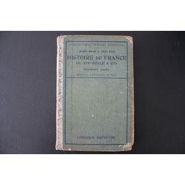 Histoire de France du xvie siècle à 1774. première année d'enseignement primaire supérieur. programme 1920. par Malet Albert - Isaac Jules