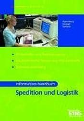 Informationshandbuch - Spedition und Logistik: Wirtschafts- und Sozialprozesse, Kaufmännische Steuerung und Kontrolle, Datenverarbeitung. Lehr-/Fachbuch