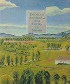 Exposicin Antolgica de la Escuela de Madrid. Exposicin celebrada en la Sala de Exposiciones Casa del Monte, Madrid mayo-julio 1990