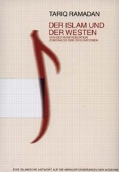 Der Islam und der Westen. Von der Konfrontation zum Dialog der Zivilisationen