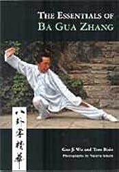 The Essentials of Ba Gua Zhang by Gao Ji Wu, Tom Bisio (2007) Paperback