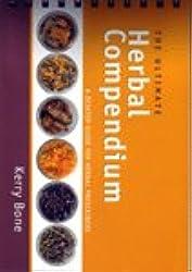 The Ultimate Herbal Compendium: A Desktop Guide for Herbal Prescribers