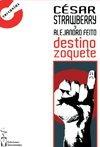 Destino Zoquete por Willy Laserna (Alejandro Feito) y César Strawberry de Def Con Dos