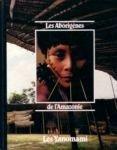 Les aborigènes de l'Amazonie : les Yanomami par Robin Hanbury - Tenison