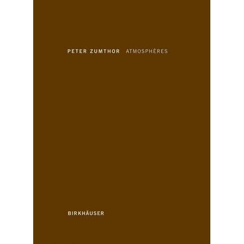 Peter Zumthor Atmospheres