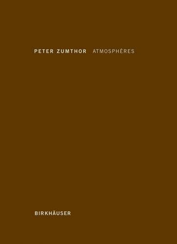 Peter Zumthor Atmospheres par Peter Zumthor