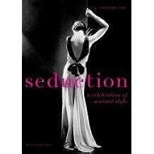 Seduction: A Celebration of Sensual Style by Caroline Cox (2006-09-14)