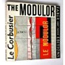 The modulor: A harmonious measure to the human scale universally applicable to architecture and mechanics (Faber paper covered editions)