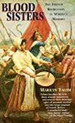 Blood Sisters: The French Revolution in Women's Memory by Marilyn Yalom (1995-01-01)
