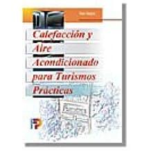 Calefaccion y Aire Acondicionado Para Turismos Practicas / Shop Manual for Automotive Heating and Repair