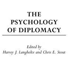 The Psychology of Diplomacy (Psychological Dimensions to War and Peace,) (2004-04-30)