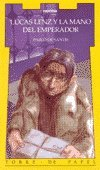 Lucas Lenz y La Mano de Emperador - Torre Amarilla par Pablo de Santis
