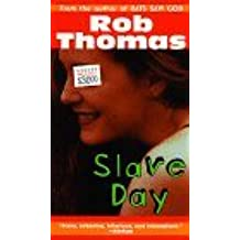Slave Day by Rob Thomas (1998-08-01)