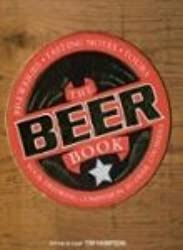 The Beer Book: Your drinking Companion to Over 1,700 Beers -- Breweries; Tasting; Notes; Tours by Tim Hampson (2008) Paperback
