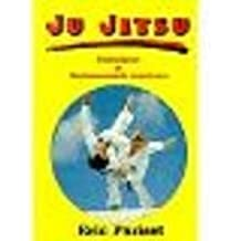 Ju Jitsu. Les enchaînements supérieurs