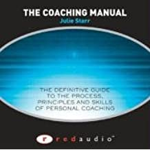 The Coaching Manual Audio: the definitive guide to the process, principles and skills of personal coaching