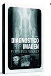 diagnóstico por imagen animales: Diagnóstico Por Imagen En Pequeños Animales