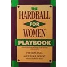 The Hardball for Women Playbook: Strategies for Winning in Business (And in Life) by Pat Heim (1994-04-02)