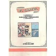 El cartel.: Dos siglos de publicidad y propaganda. (Colección Comunicación corporativa, institucional y marketing político)