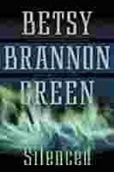 Silenced by Betsy Brannon Green (2004-11-09)