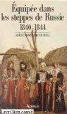 Equipe dans les steppes de Russie - 1840-1844.