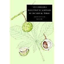 The Cambridge Illustrated Glossary of Botanical Terms 1st (first) Edition by Hickey, Michael, King, Clive published by Cambridge University Press (2001)