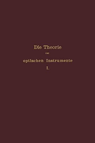 Die Theorie der optischen Instrumente: I. Band. Die Bilderzeugung in optischen Instrumenten