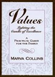 Values: Lighting the Candle of Excellence : A Practical Guide for the Family by Marva Collins (October 19,1996)