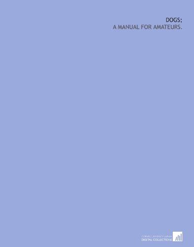 Dogs;: a manual for amateurs. por Mrs. (Harriet Anne) De Salis