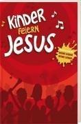 Kinder feiern Jesus: Nachfolgeband von