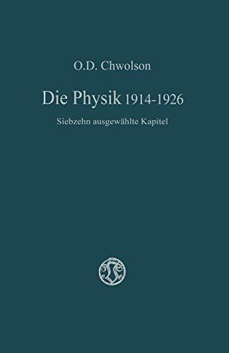 Die Physik 1914-1926: Siebzehn ausgewählte Kapitel