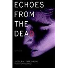 Echoes from the Dead by Johan Theorin (2008-11-25)