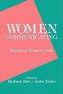 [(Women Communicating : Studies of Women's Talk)] [By (author) Barbara Bate ] published on (July, 1988)