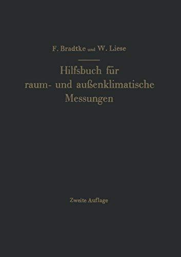 Hilfsbuch für Raum- und Außenklimatische Messungen für Hygienische, Gesundheitstechnische und Arbeitsmedizinische Zwecke: Mit Berücksichtigung Des Katathermometers
