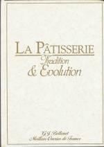 La pâtisserie, tradition et évolution par G.-J. Bellouet