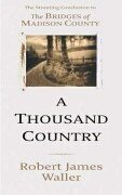 a-thousand-country-roads-written-by-robert-james-waller-2002-edition-1st-publisher-time-warner-hardc