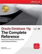 Oracle Database 11g The Complete Reference (Oracle Press) 1st (first) edition