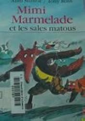 Mimi Marmelade et les sales matous