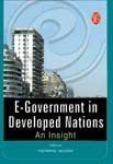E-Government in Developed Nations: An Insight (E-Governance Series)