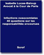 Infections nosocomiales. 40 questions sur les responsabilités encourues