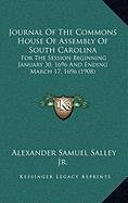 Journal of the Commons House of Assembly of South Carolina: For the Session Beginning January 30, 1696 and Ending March 17, 1696 (1908)