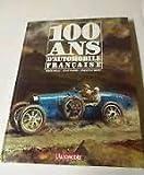 100 Cent ans d'automobile française...