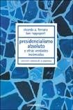 Presidencialismo absoluto y otras verdades incomodas/Absolute presidential and other uncomfortable truths